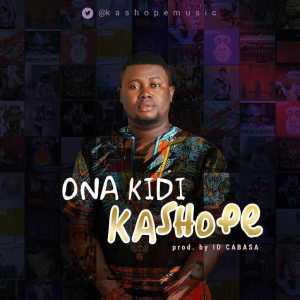 Kashope - Ona Kidi (Prod. By ID Cabasa)